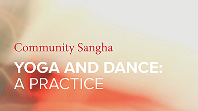 Community Sangha | A Practice with Yoga and Dance