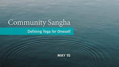Community Sangha | Defining Yoga for Oneself
