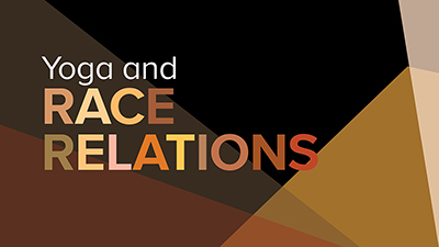 Community Conversation | Yoga and Race Relations
