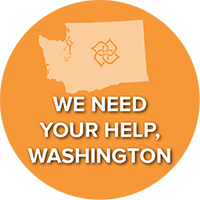 We Need Your Help, Washington!