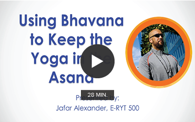 Using Bhavana to Keep the Yoga in the Asana