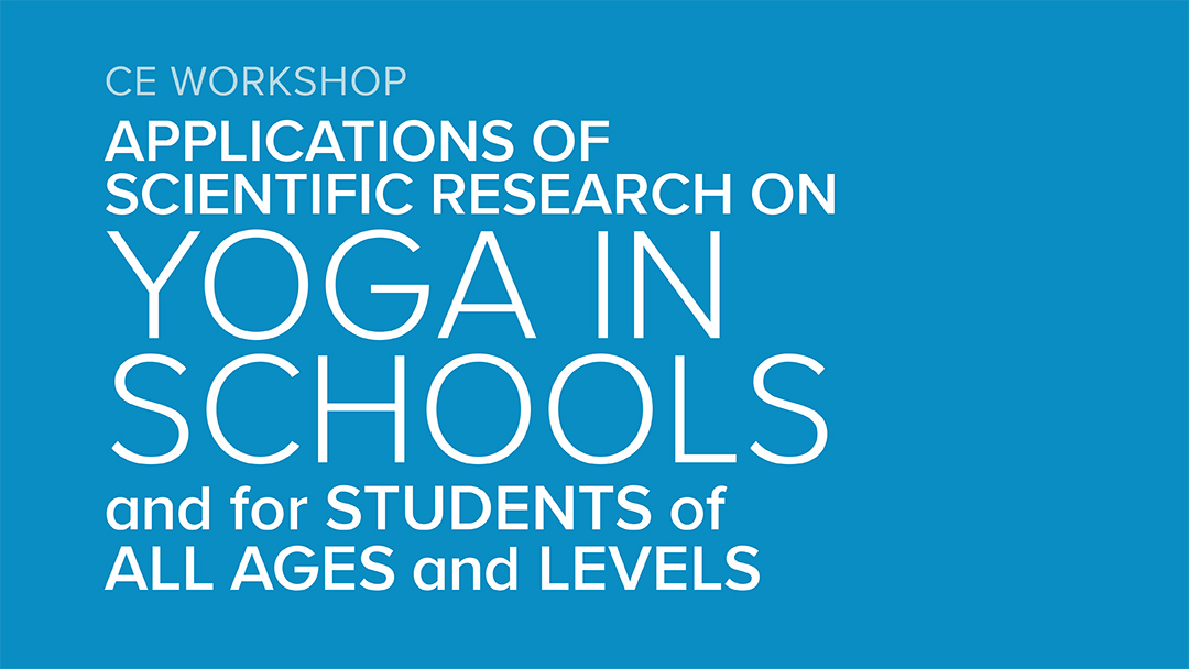 CE Workshop | Applications of Scientific Research on Yoga in Schools and Students of All Ages