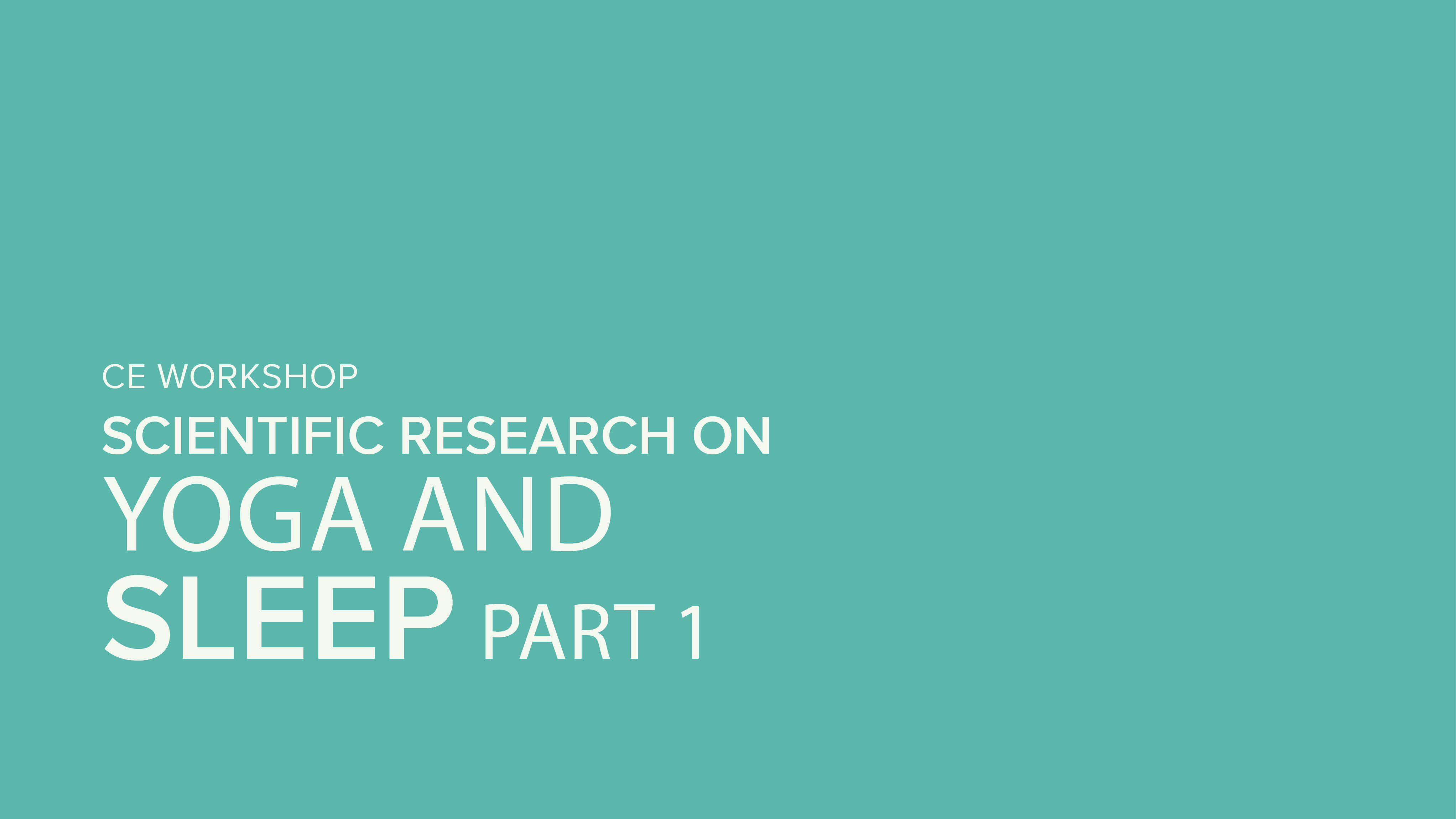 CE Workshop | Scientific Research on Yoga and Sleep, Part 1