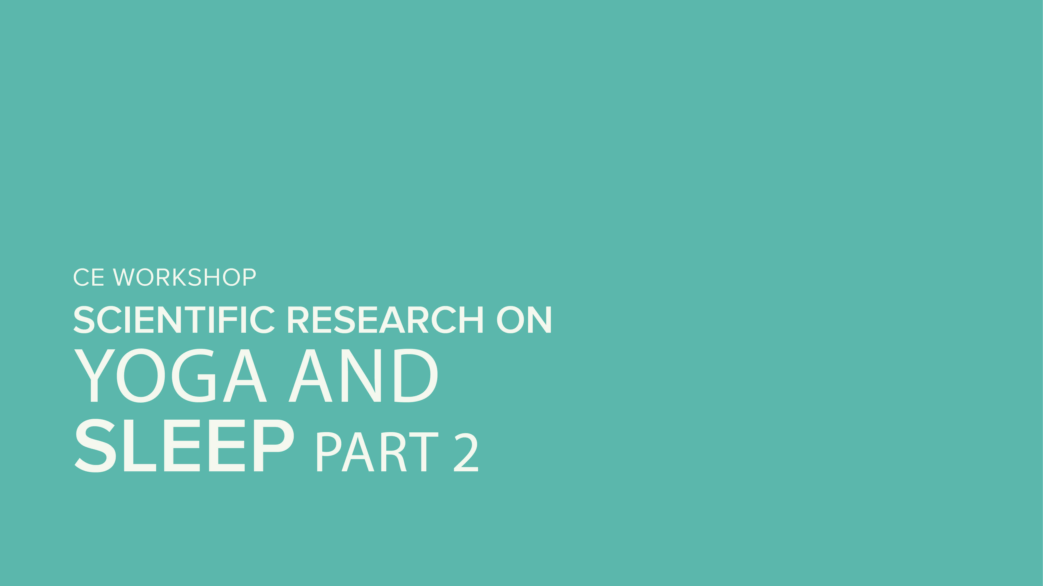 CE Workshop | Scientific Research on Yoga and Sleep, Part 2