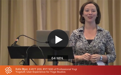 CCE Workshop | Yoga UX: User Experiences for Yoga Studios, 2013 Business of Yoga Conference